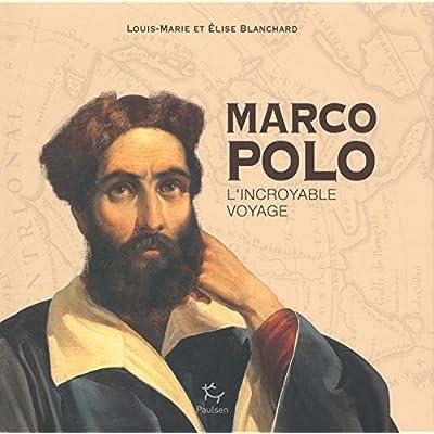 Marco Polo - L'incroyable voyage