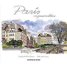 Paris aquarelles: Written by Fabrice Moireau, 2013 Edition, Publisher: Pacifique [Hardcover]