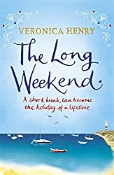 The Long Weekend by Veronica Henry (2012-07-05)