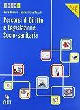 Percorsi di diritto e legislazione socio-sanitaria. Per le Scuole superiori. Con e-book. Con espansione online: 2