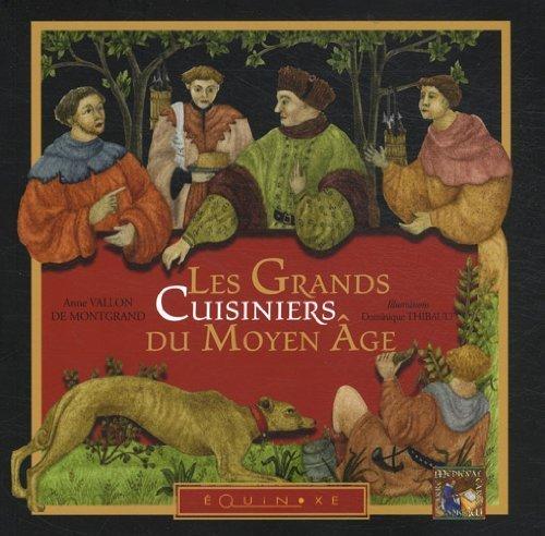 Les grands cuisiniers du Moyen Age de Vallon de Montgrand. Anne (2011) Broch