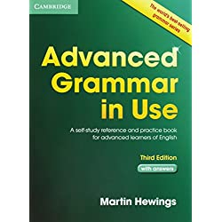 Advanced Grammar in Use with Answers: A Self-Study Reference and Practice Book for Advanced Learners of English.