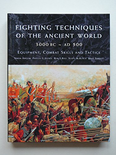 Fighting Techniques of the Ancient World, 3000 BC - AD 500