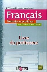 Français 2e 1e Série générales et technologiques : Méthodes et pratiques, livre du professeur