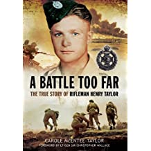 A Battle Too Far: The True Story of Rifleman Henry Taylor