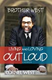 Brother West: Living and Loving Out Loud