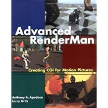 Advanced RenderMan: Creating CGI for Motion Pictures (Morgan Kaufmann Series in Computer Graphics and Geometric Modeling (Paperback)) (Paperback) - Common