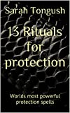 Image de 13 Rituals for protection: Worlds most powerful protection spells (Magic 13 series) (Engli