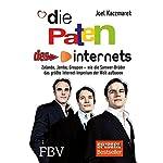 Die Paten des Internets: Zalando, Jamba, Groupon - wie die Samwer-Brüder das größte Internetimperium der Welt aufbauen