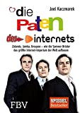 Die Paten des Internets: Zalando, Jamba, Groupon - wie die Samwer-Brüder das größte Internetimperium der Welt aufbauen -