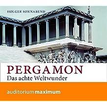 Pergamon: Das achte Weltwunder