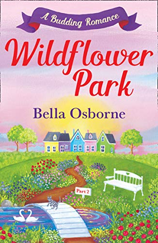 wildflower-park-part-two-a-budding-romance-wildflower-park-series-english-edition
