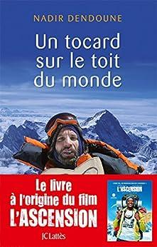 Un tocard sur le toit du monde (Essais et documents) (French Edition)