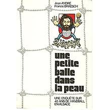 Une Petite balle dans la peau : Une enquête sur 40 ans de handball en Alsace