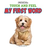 Touch and Feel - My First Word