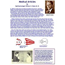 Medical Articles By Ophthalmologist William H. Bates: The Origin of Natural Eyesight Improvement-How he did it! (Black & White Edition) by William H. Bates (2011-11-23)