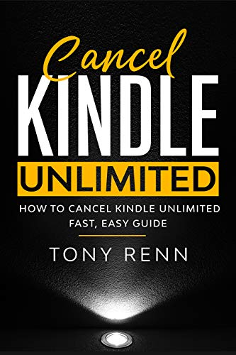 Cancel Kindle Unlimited: How to cancel kindle unlimited fast, easy ...