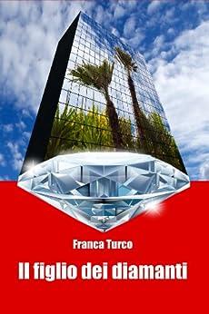 Il figlio dei diamanti di [Turco, Franca]