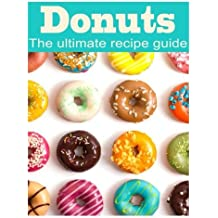 Donuts: The Ultimate Recipe Guide by Danielle Caples (2013-12-11)