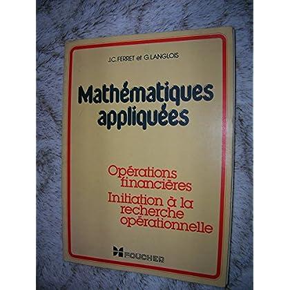 mathématiques appliquées, opérations financières, initiation à la recherche opérationnelle