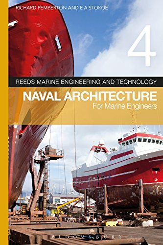 Reeds Vol 4: Naval Architecture for Marine Engineers (Reeds Marine Engineering and Technology Series) (Engineering Marine Reeds Series)