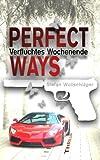 Perfect Ways: Verfluchtes Wochenende (The Couple)