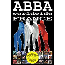 ABBA worldwide: France: Vinyl Discography edited in France by Vogue, Melba, Polydor, SAVA, Révolution (1970-1991). Full-color Illustrated Guide. (English Edition)