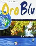 Oro Blu. Tomo B: La Biosfera. Con Espansione Online. Per La Scuola Media