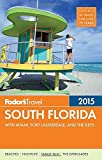 Fodor's South Florida 2015: with Miami, Fort Lauderdale & the Keys (Full-color Travel Guide) by Fodor's Travel Guides (2014-12-09)
