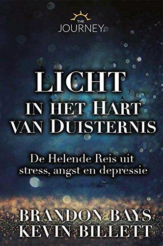 Licht in het hart van duisternis: de reis uit stress, burn-out en depressie (van de auteur van De Helende Reis) -