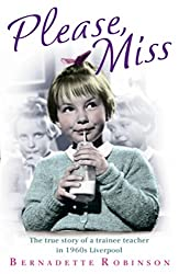 Please, Miss: The true story of a trainee teacher in 1960s Liverpool (English Edition)