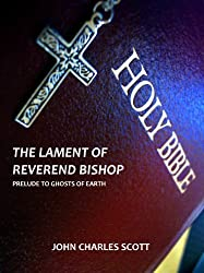 The Lament of Reverend Bishop (Prelude to Ghosts of Earth Book 1)