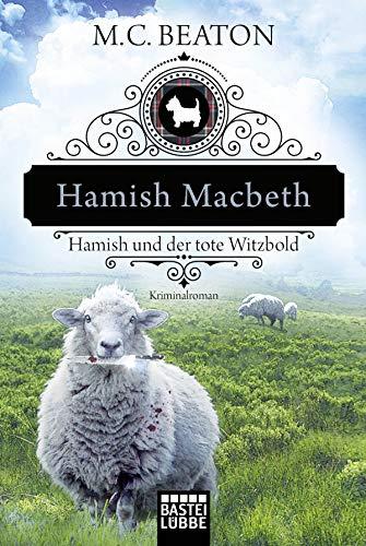 Hamish Macbeth und der tote Witzbold: Kriminalroman (Schottland-Krimis 7)