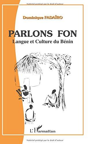 Parlons Fon : Langue et Culture du Benin par Dominique Fadaïro