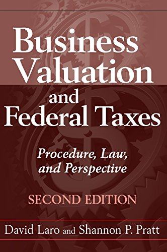 Business Valuation and Federal Taxes, Second Edition: Procedure, Law, and Perspective