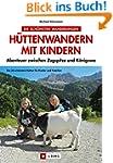 Hüttenwandern mit Kindern: Abenteuer...
