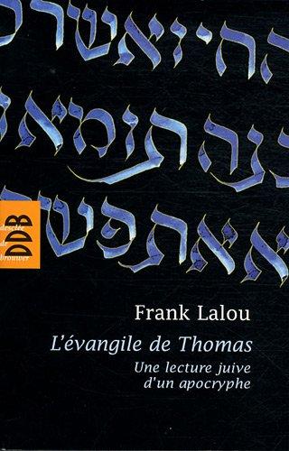 L'vangile de Thomas: Une lecture juive d'un apocryphe
