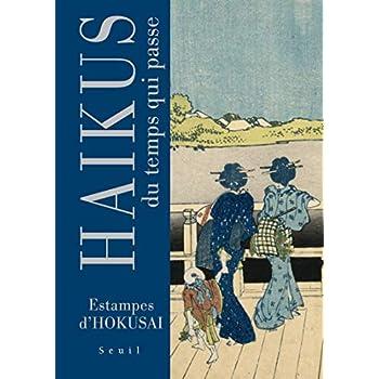 Haïkus du temps qui passe. Estampes d'Hokusai