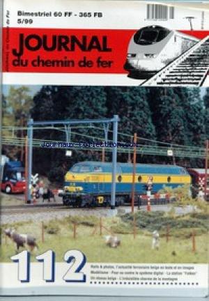 JOURNAL DU CHEMIN DE FER [No 5] du 01/01/1999 - RAILS & PHOTOS, L'ACTUALITE FERROVIAIRE BELGE EN TEXTE ET EN IMAGES - MODELISME - POUR OU CONTRE LE SYSTEME DIGITAL - LA STATION FALKEN - UN RESEAU BELGE - L'IRRESISTIBLE CHARME DE LA MONTAGNE.