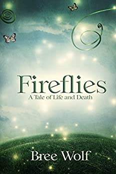 Fireflies: A Tale of Life and Death (Heroes Next Door Series Book 1) by [Wolf, Bree]