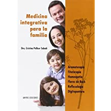 Medicina integrativa para la familia. Aromaterapia, Fitoterapia, Homeopatía, Flores de Bach, Reflexología, Digitopuntura - 9782875520388