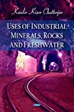 Uses of Industrial Minerals, Rocks and Freshwater