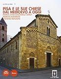 Pisa e le sue chiese. Dal Medioevo a oggi. Ediz. illustrata
