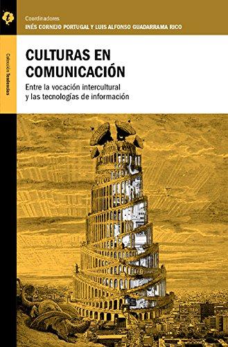 Culturas en Comunicación: Entre la vocación intercultural y las tecnologías de información por Inés Cornejo Portugal