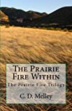The Prairie Fire Within (The Prairie Fire Trilogy Book 1) (English Edition)