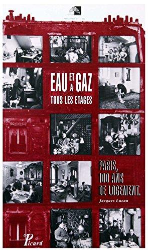 Eau et gaz à tous les étages : Paris, 100 ans de logement