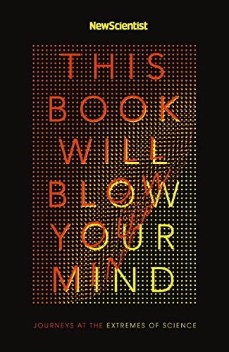 This Book Will Blow Your Mind (English Edition) por New Scientist