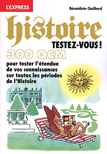 300 QCM D'HISTOIRE, TESTEZ-VOUS !