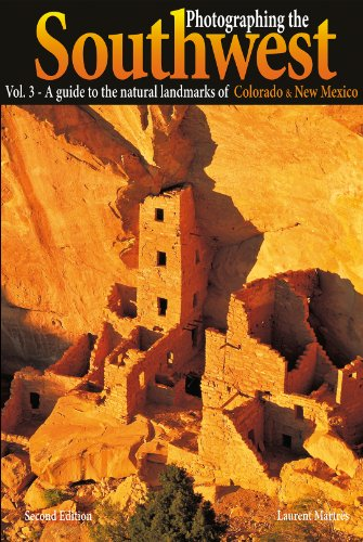 Photographing the Southwest: Volume 3-Colorado/New Mexico (English Edition)