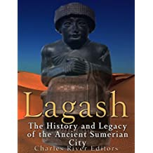 Lagash: The History and Legacy of the Ancient Sumerian City  (English Edition)